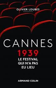 Catch up with Cannes 1939, the festival that did not take place
